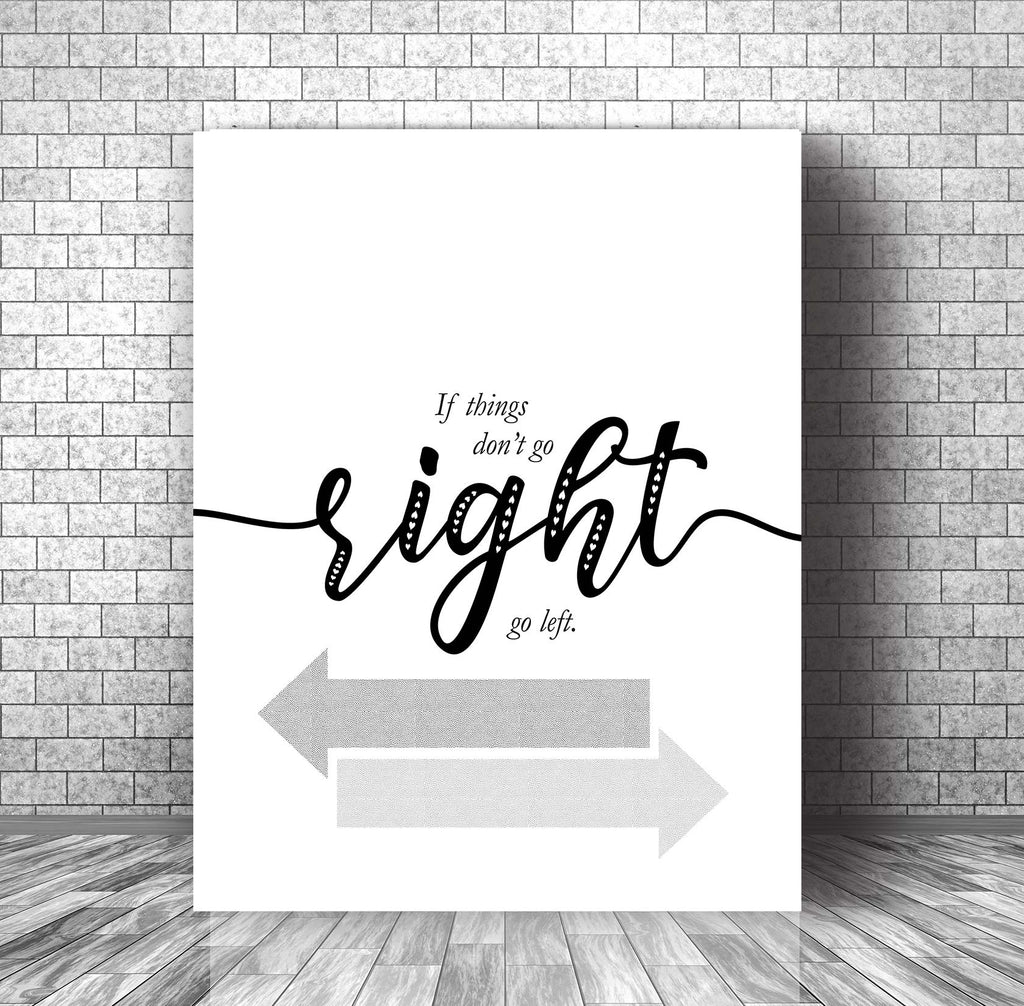Witty Word Art - If Things Don't go Right, Go Left - Humorous Funny Quote Print Poster