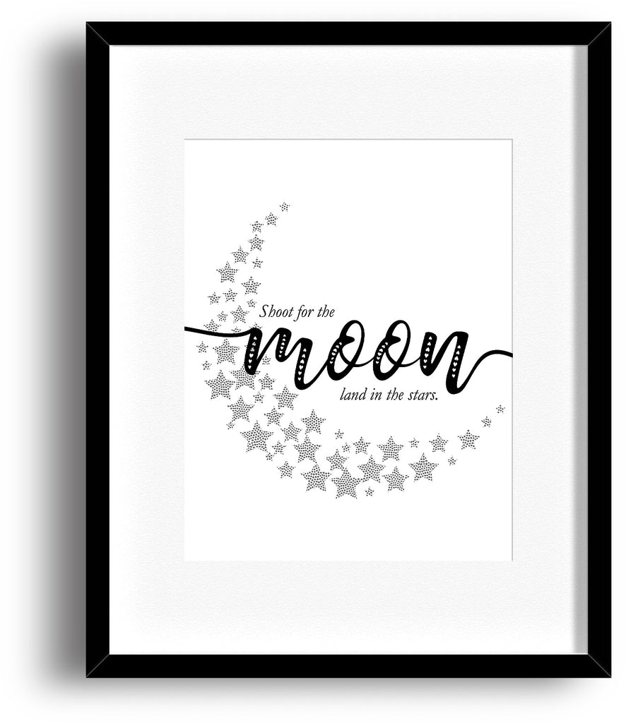 Inspired Quote Artwork - Shoot for the Moon, Land in the Stars - Motivational Wall Print