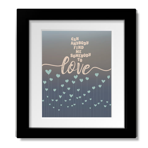 Can Anybody Find me Somebody to Love inspired by Queen - Song Lyrics Art Print Wall Decor Music Enthusiasts Gift - Classic Rock Music
