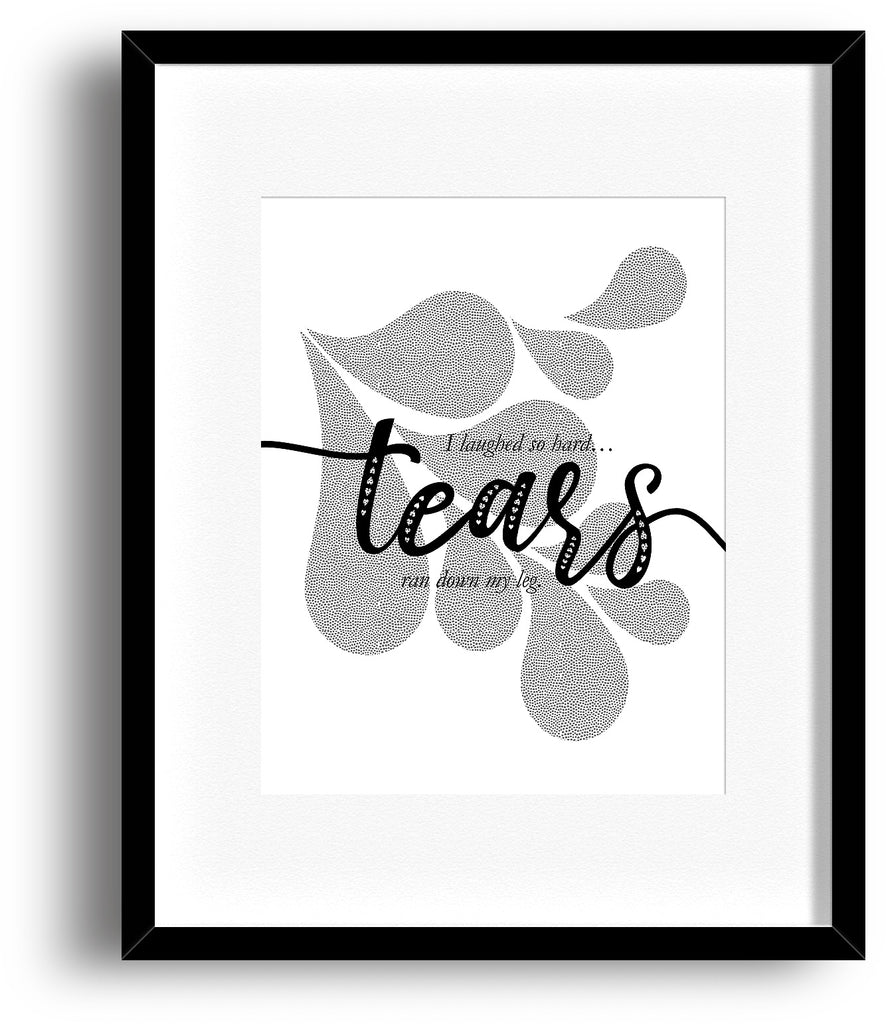 Funny Wall Art Decor - I Laughed So Hard Tears Ran Down My Leg - Print Poster Co-Worker Gift