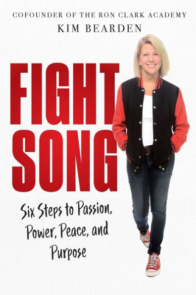 Fight Song: Six Steps to Passion, Power, Peace, and Purpose