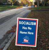 Socialism Has No Home Here - Yard Sign