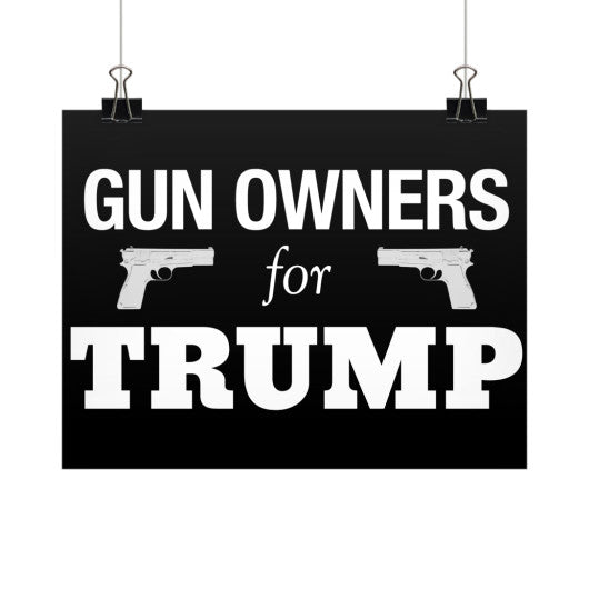 """Gun Owners for Trump"" - Gun Rights 2nd Amendment - Rally Sign / Banner / Poster - The Trump Outlet - 1"