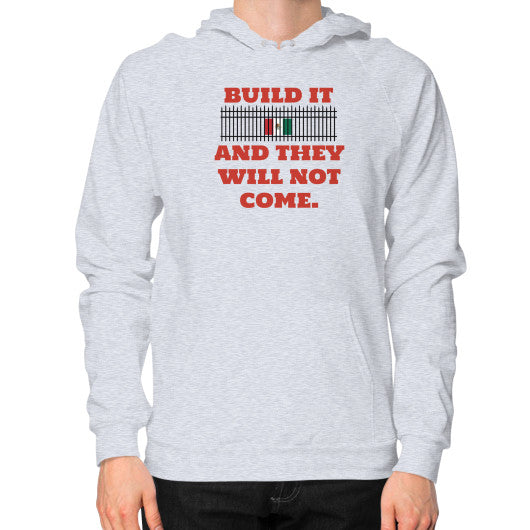 BUILD IT (And They Will Not Come) - Trump 2016 - Men's Hoodie / Sweatshirt - The Trump Outlet - 2
