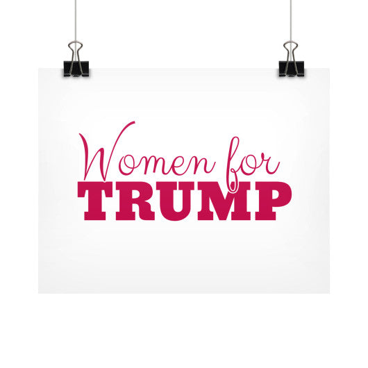 Women for Donald Trump 2016 - Rally Signs / Banners / Posters - The Trump Outlet - 1