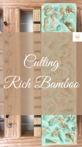 Cutting Rich Bamboo Soap!