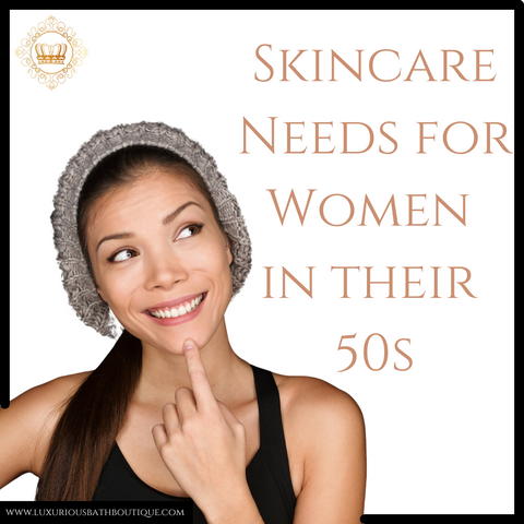 Skincare Needs for Women in their 50s