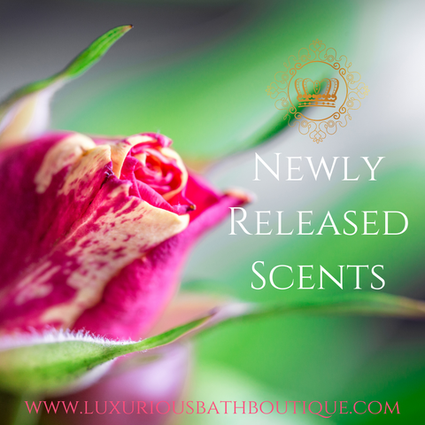 New Spring Scents Released at Luxurious Bath Boutique™️