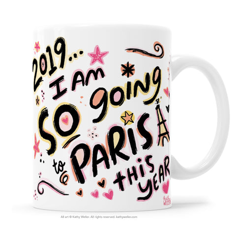 2019 I Am So Going To Paris This Year