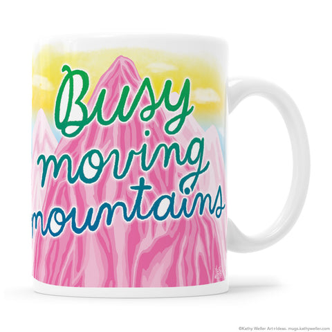 Busy Moving Mountains Hand Lettered Mug