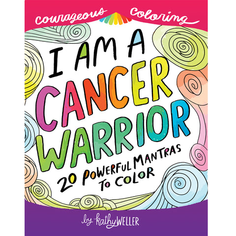 I Am A Cancer Warrior Coloring Book features 20 motivational hand-lettered sayings to help inspire cancer fighters to kick stupid cancer in the butt! By Kathy Weller Art.