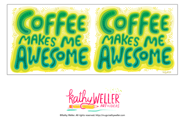 Coffee Makes Me Awesome Hand Lettered Bubble Writing Mug