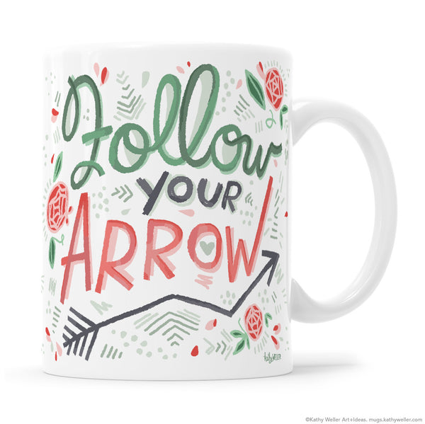 Follow Your Arrow Hand Lettered Mug with Roses and Arrow