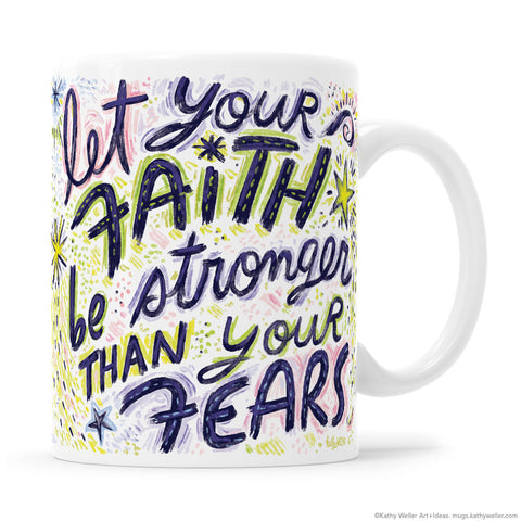 Let your FAITH Be Stronger Than Your FEARS Hand Lettering Mug