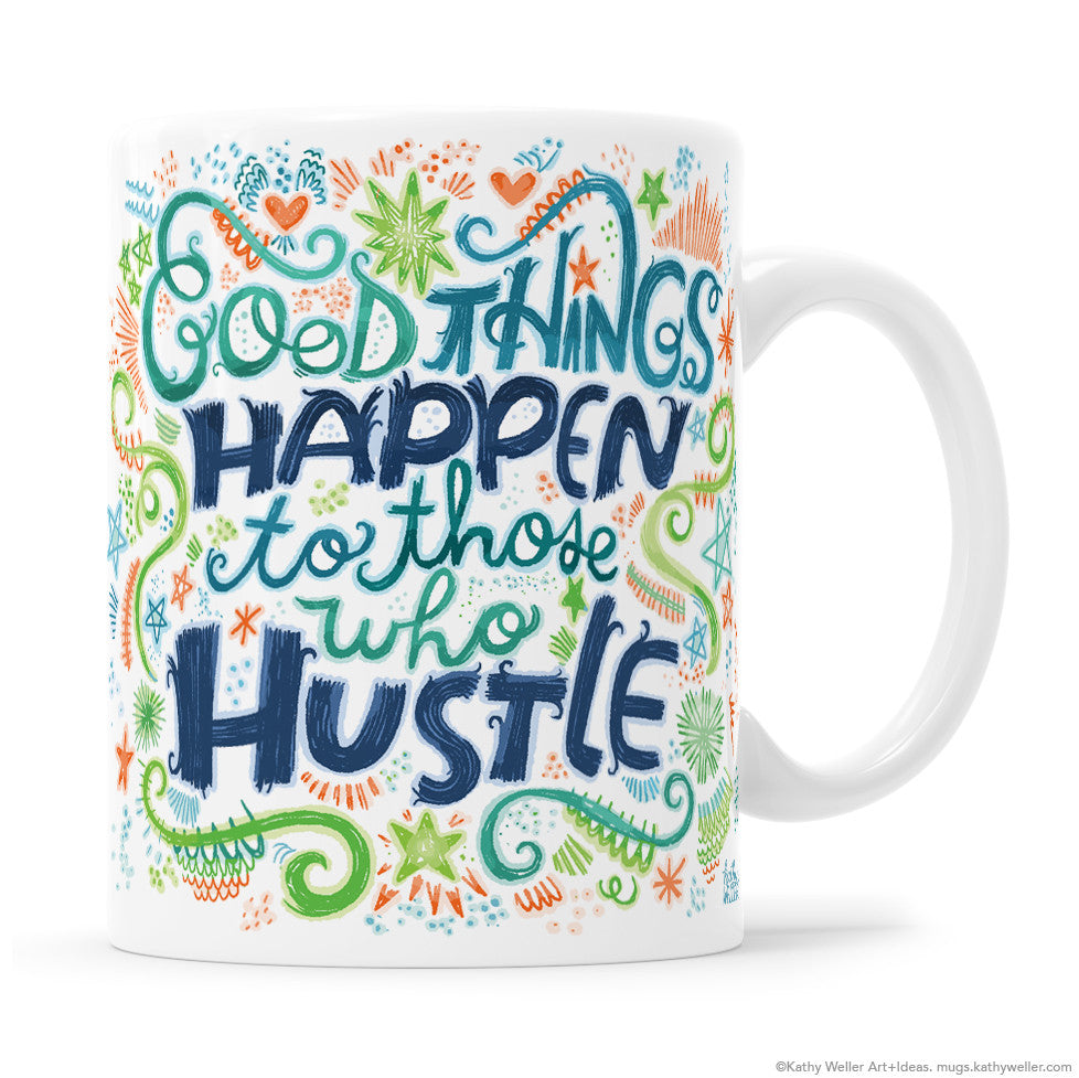 Good Things Happen To Those Who HUSTLE Hand Lettering Mug