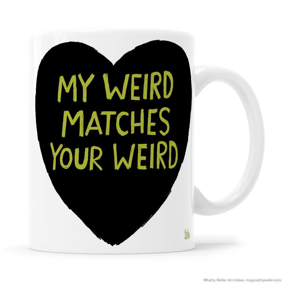 MY WEIRD MATCHES YOUR WEIRD Black Heart with Green Lettering Mug