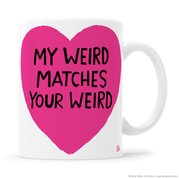 MY WEIRD MATCHES YOUR WEIRD Hot Pink Heart with Black Lettering Mug