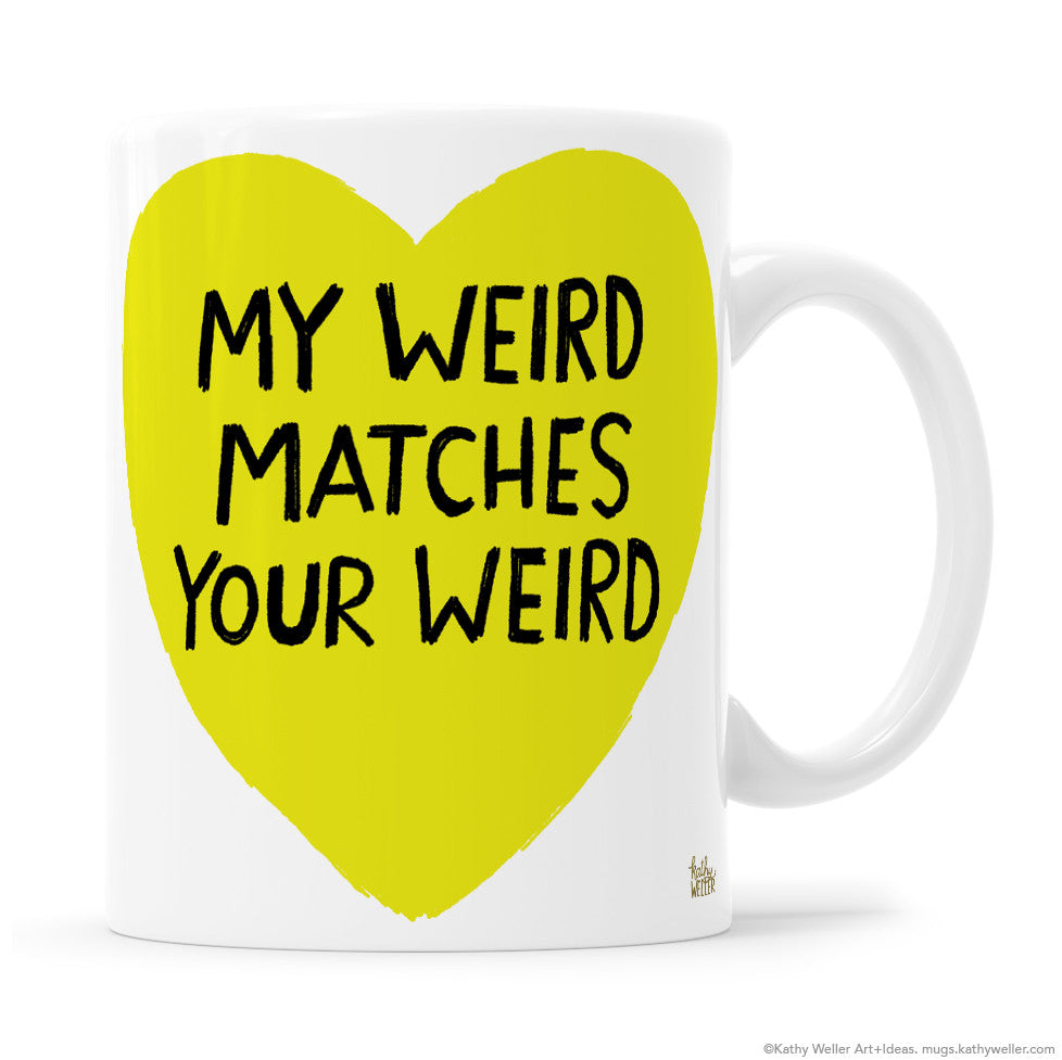 MY WEIRD MATCHES YOUR WEIRD Acid Yellow Heart with Black Lettering Mug