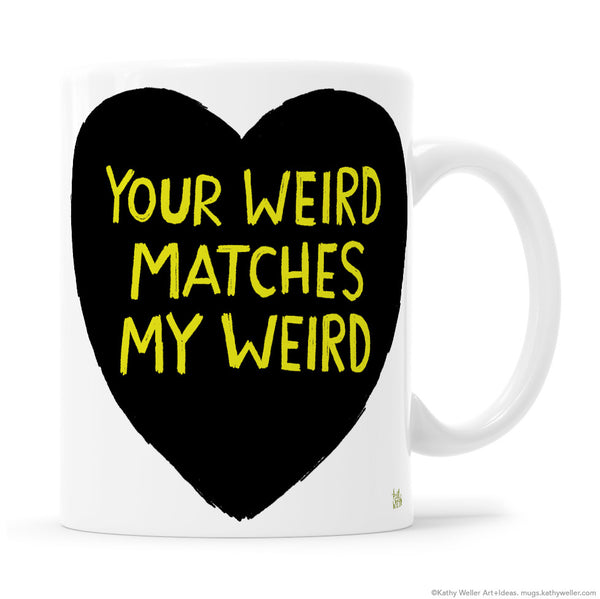 YOUR WEIRD MATCHES MY WEIRD Black Heart with Yellow Lettering Mug