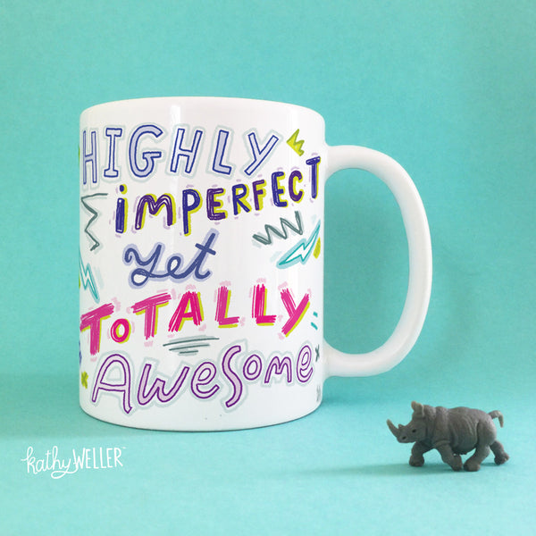 Highly Imperfect Yet Totally Awesome