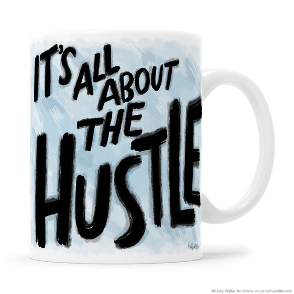 It's All About The HUSTLE Hand Lettering Mug