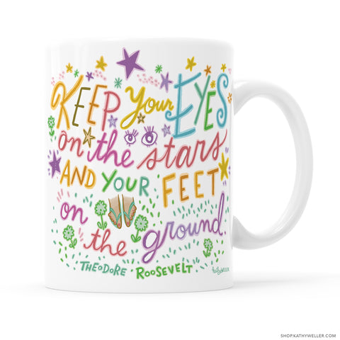 Keep your eyes on the stars, and your feet on the ground! A quote attributed to Theodore Roosevelt! A thoughtful and supportive Graduation, Congratulations or emotional support gift for your friend, or for yourself! Illustrated for you, by me Kathy!
