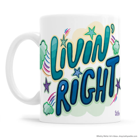 Livin' Right hand lettered groovy hippie mug with bubble text and rainbows by Kathy Weller Art.