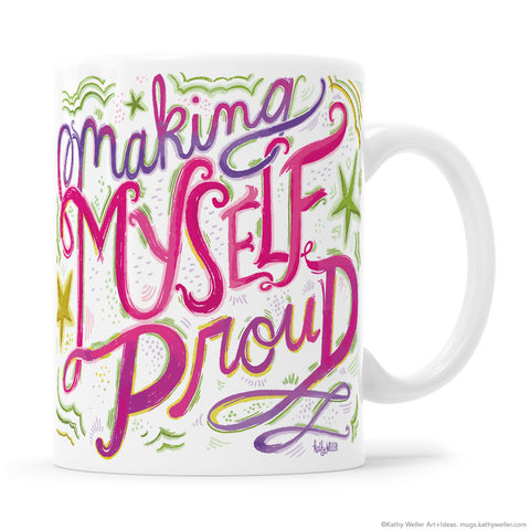 Making Myself Proud Hand Lettering Mug