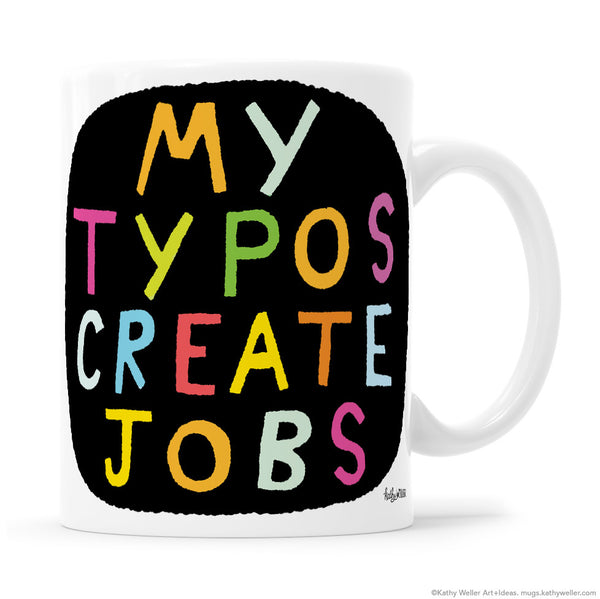 My Typos Create Jobs Bad Grammar Mug