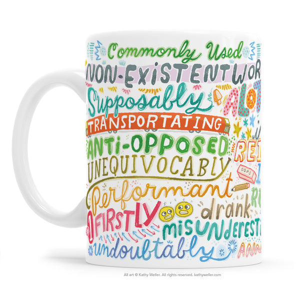 Commonly Used Non-Existent Words Mug
