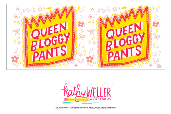 The Queen Bloggy Pants Mug lets everyone know who the blog boss is.