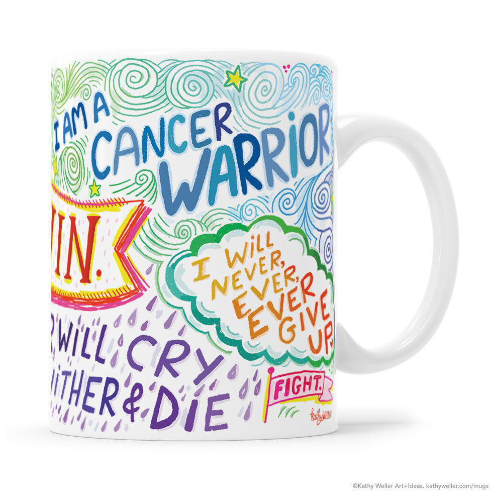 Cancer Warrior Hand Lettered mug created for cancer fighting warriors by Kathy weller.