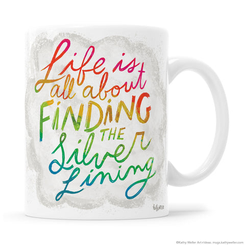 Life Is All About Finding The Silver Lining Mug in Sunshine