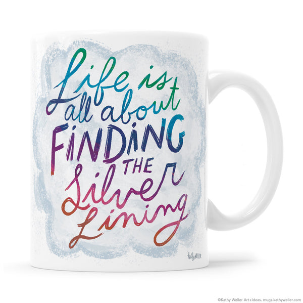 Life Is All About Finding The Silver Lining Mug in Twilight