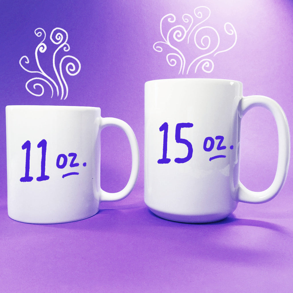 11 ounce and 15 ounce mugs