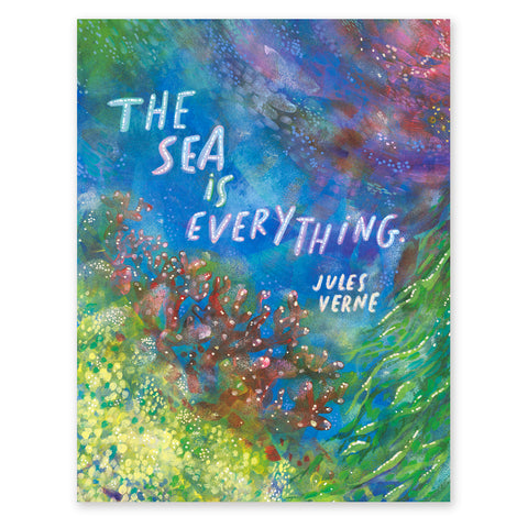 The Sea Is Everything fine art print