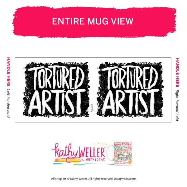 Tortured Artist mug by Kathy weller Art. Gothy hand lettered design in 11 oz. or 15 oz.
