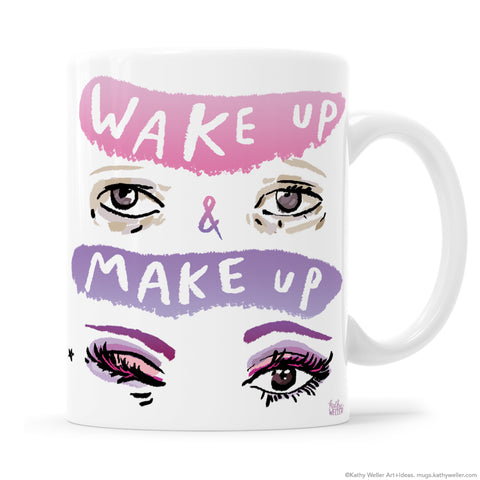 Wake Up and Makeup mug is the perfect gift for the makeup junkie in your life. Hand lettered design by Kathy Weller Art.