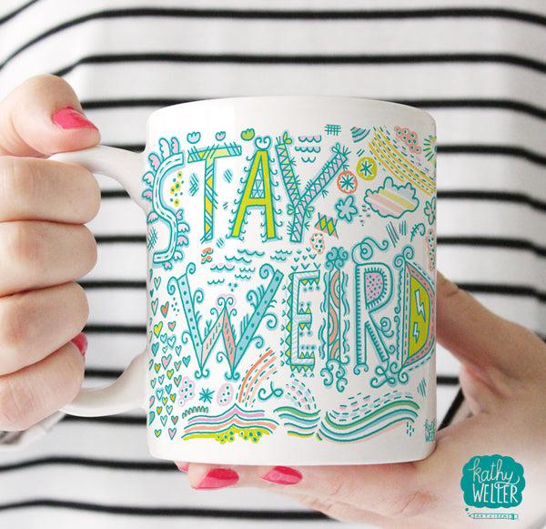 Stay Weird Unique Detailed Hand Lettering Mug
