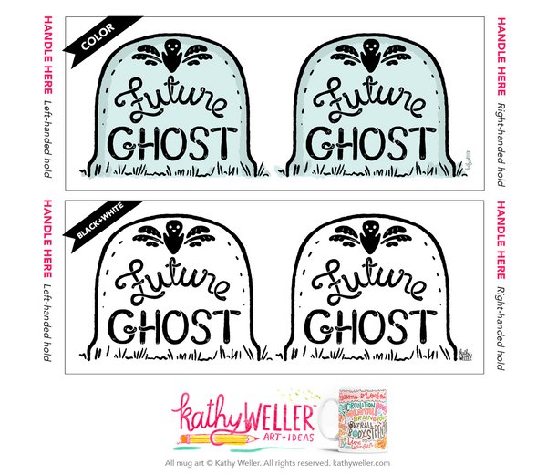 We all gotta go SOME time! Tell the world with this funny Future Ghost gravestone mug by Kathy Weller Art!