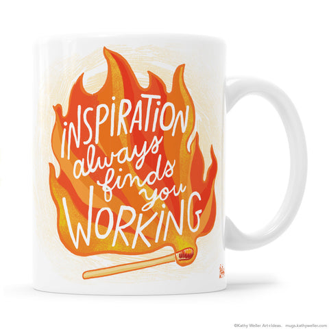 Inspiration Always Finds You Working