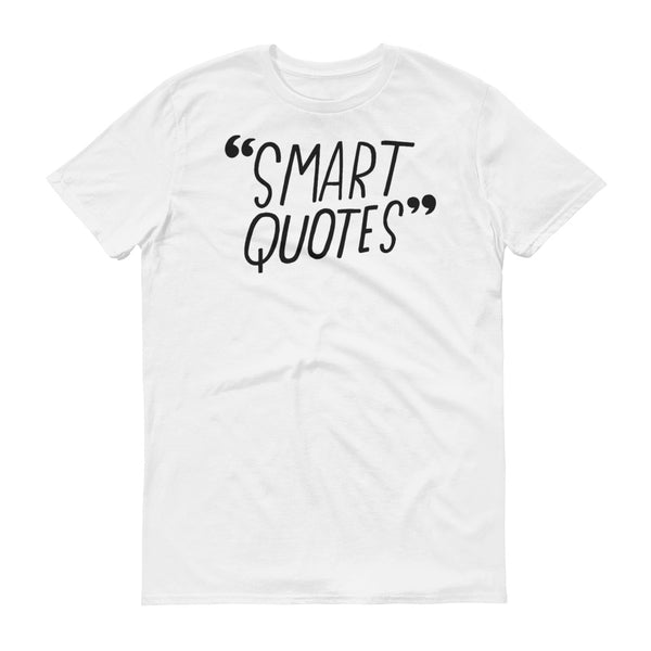 Smart Quotes T-Shirt