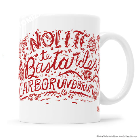 "Nolite Te Bastardes Carborundorum ""Don't let the bastards grind you down"" The Handmaid's Tale hand lettered mug by Kathy Weller."