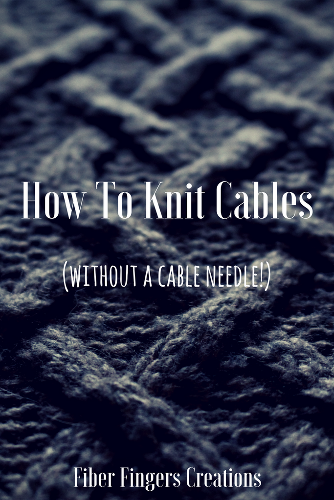 How To Knit Cables (Without A Cable Needle!)