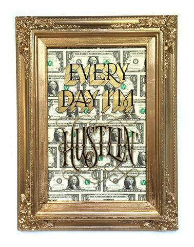 Every Day I'm Hustling