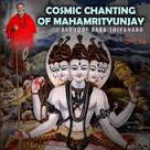 Cosmic Chanting of Mahamrityunjaya