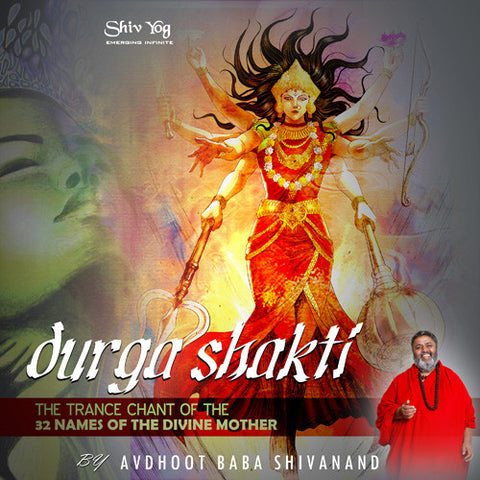 Durga Shakti: Trance chant of 32 names of Divine Mother