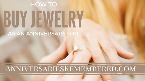 How to Buy Jewelry as an Anniversary Gift