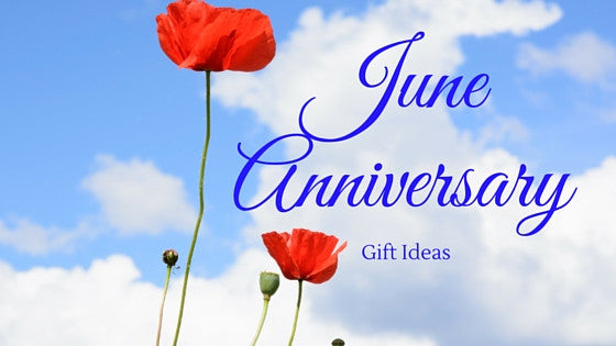 June Anniversary Gift Ideas