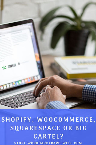 Shopify, Woocommerce, Squarespace or Big Cartel?